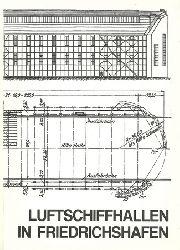 Bauer, Manfred  Luftschiffhallen in Friedrichshafen