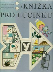 Lukesova, Milena und Jana (Ill.) Sigmundova  Knizka pro Lucinku