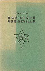 Vega, Lope de:  Der Stern von Sevilla (Trauerspiel in drei Aufzügen)  1. Auflage