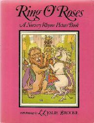 Brooke, Leslie L. (Illustrator)  Ring O`Roses (A Nursery Rhyme Picture Book)