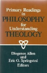Allen, Diogenes und Eric O. Springsted  Primary readings in philosophy for understanding theology
