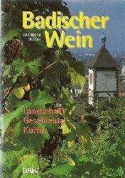 Gräter, Carlheinz  Badischer Wein (Landschaft - Geschichte - Kultur)
