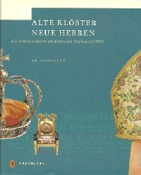 Himmelein, Volker:  Alte Klöster, neue Herren (Die Säkularisation im deutschen Südwesten 1803. Aufsätze Band 2.1 und 2.2 und Ausstellungskatalog)  1. Auflage  3 Bände