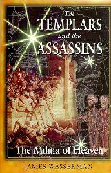 Wasserman, James  The Templars and the Assassins: The Militia of Heaven