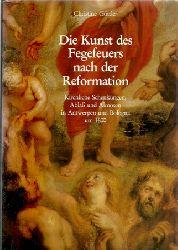 Göttler, Christine:  Die Kunst des Fegefeuers nach der Reformation (Kirchliche Schenkungen, Ablass und Almosen in Antwerpen und Bologna um 1600)  1. Auflage