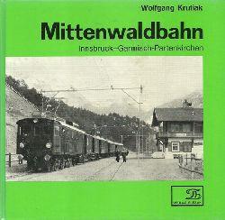 Krutiak, Wolfgang  Mittenwaldbahn (Innsbruck - Garmisch-Partenkirchen ; Geschichte, Technik u. Landeskunde d. Mittenwald- u. Ausserfernbahn Innsbruck - Garmisch-Partenkirchen - Reutte)