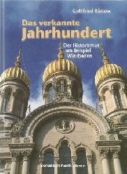 Kiesow, Gottfried:  Das verkannte Jahrhundert (Der Historismus am Beispiel Wiesbaden)  1. Auflage