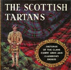 Innes of Learney, Thomas Sir  The Scottish Tartans (With Historical Sketches of the Clans and Families of Scotland. (Histories of the Calns Chiefs