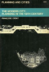 Choay, Francois  Planning and Cities. The Modern City: Planning in the 19th Century