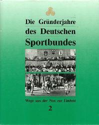 Becker, Hartmut  Die Gründerjahre des Deutschen Sportbundes 2 (Wege aus der Not zur Einheit , Band 2)