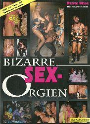 Kahle, Reinhard  Bizarre Sex-Orgien