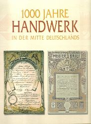 Dalchow, Irmtraud [Hrsg.]  1000 Jahre Handwerk in der Mitte Deutschlands (100 Jahre Handwerkskammer Halle)