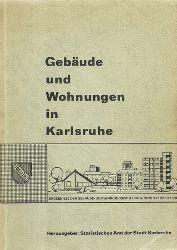 Statistisches Amt der Stadt Karlsruhe (H  Gebäude und Wohnungen in Karlsruhe (Ergebnisse der Gebäude - und Wohnungszählung vom 25. Oktober 1968)