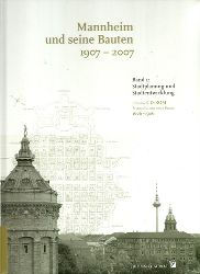 Schenk, Andreas  Mannheim und seine Bauten 1907-2007 (Band I: Stadtplanung und Stadtentwicklung, inclusive CD-ROM Mannheim und seine Bauten 1606-1906)