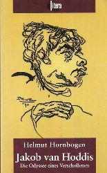 Hoddis, Jakob van - Hornbogen, Helmut:  Jakob van Hoddis (Die Odyssee eines Verschollenen)  2. überarb. Auflage