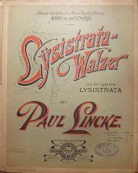 Lincke, Paul  Lysistrata-Walzer (aus der Operette Lysistrata)