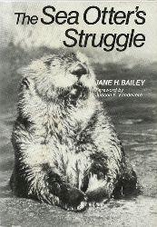 Bailey, Jane H.  The Sea Otter`s Struggle