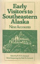 Armond, R.N. De  Early visitors to southeastern Alaska (Nine accounts)