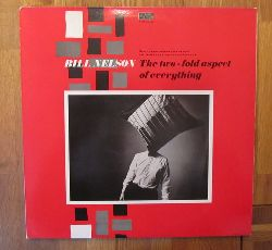 Nelson, Bill  The Two-fold Aspect Of Everything (Demo Tapoes, minor arcana and artificial pop from the archives of Bill Nelson)