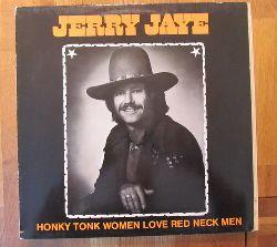 Jaye, Jerry  Honky Tonk Women Love Red Neck Men