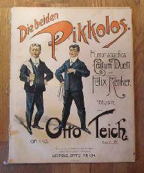 Renker, Felix  Die beiden Pikkolos (Humoristisches Costüm-Duett; Musik von Otto Teich Op. 443)