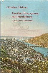 Debon, Günther:  Goethes Begegnung mit Heidelberg (23 Studien und Miniaturen)  2. Auflage