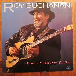 Buchanan, Roy  When A Guitar Plays The Blues (LP 33 U/min.)