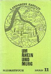 Landkreis Rastatt (Hg.)  Um Rhein und Murg Bd. 1, 3, 4, 6, 7, 8, 9, 10, 11 ///// dann neu fortgeführt unter dem Titel: Heimatbuch Rastatt 1974, 1975, 1976, 1977, 1978, 1980, 1982, 1983, 1984, 1987, 1988, 2007, 2010 + Sonderband (Heimatbuch des Landkreises Rastatt 1961-2010)