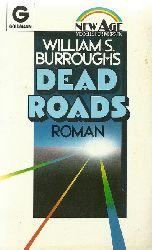 Burroughs, William S.:  Dead roads (Roman)  Dt. Erstausgabe