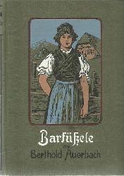 Auerbach, Berthold:  Barfüßele 1. Auflage m.d. Illustrationen