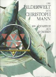 SIGNIERT - Mann, Christoph:  Die Bilderwelt des Christoph Mann (Aquarelle aus 20 Jahren)  1. Ausgabe