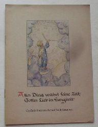 Busch-Schumann, Ruthild:  Alles Ding währt seine Zeit, Gottes Lieb in Ewigkeit (Ein Bilderbuch)