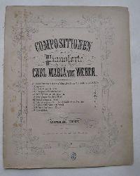 Weber, Carl Maria von  Compositionen für das Pianoforte Op. 65 (Aufforderung zum Tanz. Rondo Brillante in Des dur)