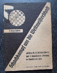Bogoljubow, E. (Efim)  Schachkampf um die Weltmeisterschaft zwischen Dr. A. Aljechin (Paris) und E. Bogoljubow (Triberg) in Deutschland 1934
