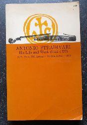 Hill, Henry; Arthur F. Hill und Alfred E. Hill  Antonio Stradivari (His life and work (1644-1737)