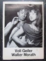 Geiler, Voli; und Walter Morath:  Programmheft / Bildheft