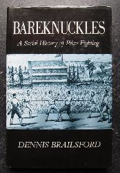 Brailsford, Dennis  Bareknuckles (A Social History of Prize Fighting)