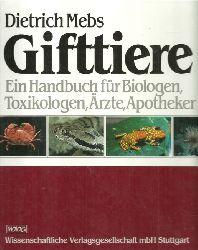 Mebs, Dietrich:  Gifttiere (Ein Handbuch für Biologen, Toxikologen, Ärzte, Apotheker)  1. Ausgabe