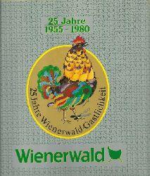 Schmitz, Wolfgang  25 Jahre Wienerwald Gastlichkeit 1955-1980
