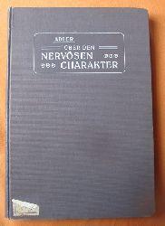 Adler, Alfred  Über den nervösen Charakter (Grundzüge einer vergleichenden Individualpsychologie und Psychotherapie)