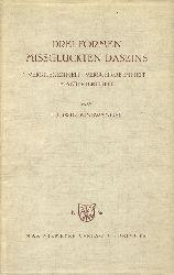 Binswanger, Ludwig  Drei Formen missglückten Daseins (Verstiegenheit Verschrobenheit Manieriertheit)