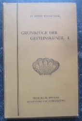 Weinschenk, Ernst  Grundzüge der Gesteinskunde (Teil I: Allgemeine Gesteinskunde als Grundlage der Geologie)