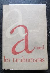 Artaud, Antonin:  Les Tarahumaras