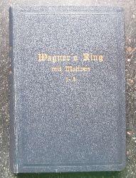 Burghold, Julius Dr.  Wagner`s Ring mit Motiven 1-4