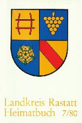 Landkreis Rastatt (Hg.)  Heimatbuch Rastatt 1980 (Heimatbuch des Landkreises Rastatt)