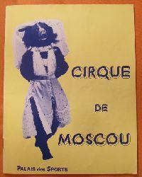 "Cirque de Moscou  Programmheft des ""Cirque de Moscou"" im Palais des Sports (Directeur Piotr Abolimov)"