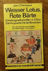 Chesneaux, Jean:  Weisser Lotus, rote Bärte (Geheimgesellschaften in China. Zur Vorgeschichte der Revolution)  1. Auflage