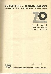 Gesellschaft für Organisation e.V (Hg.)  Zeitschrift für Organisation 15. Jahrgang Heft 1-12 / 1941
