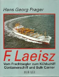 Prager, Hans Georg  F. Laeisz (Vom Frachtsegler zum Kühlschiff, Containerschiff und Bulk Carrier)