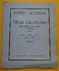 Lendvai, Erwin:  Neue Dichtung Op. 19 (Für Männerchor a Cappella Heft 1, Partitur)